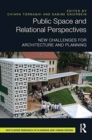 Image for Public space and relational perspectives  : new challenges for architecture and planning