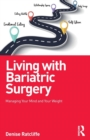 Image for Living with bariatric surgery  : managing your mind and your weight