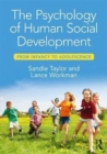 Image for The psychology of human social development  : from infancy to adolescence