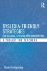 Image for Dyslexia-friendly strategies for reading, spelling and handwriting  : a toolkit for teachers