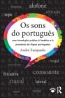 Image for Os sons do portuguães  : uma introduðcäao prâatica áa fonâetica e áa pronâuncia da lâingua portuguesa