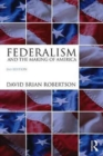 Image for Federalism and the making of America