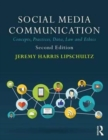 Image for Social media communication  : concepts, practices, data, law and ethics