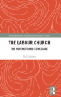Image for The labour church  : the movement & its message