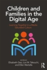 Image for Children and families in the digital age  : learning together in a media saturated culture