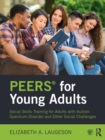Image for PEERS for young adults  : social skills training for adults with autism spectrum disorder and other social challenges