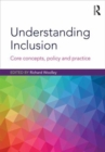 Image for Understanding inclusion  : core concepts, policy and practice