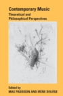 Image for Contemporary music  : theoretical and philosophical perspectives