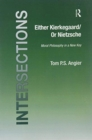 Image for Either Kierkegaard/Or Nietzsche : Moral Philosophy in a New Key