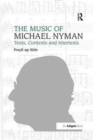 Image for The Music of Michael Nyman : Texts, Contexts and Intertexts