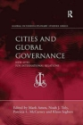 Image for Cities and Global Governance : New Sites for International Relations