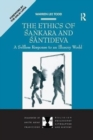 Image for The Ethics of Sankara and Santideva : A Selfless Response to an Illusory World