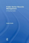 Image for Public Sector Records Management : A Practical Guide