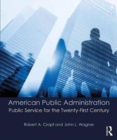 Image for American public administration  : public service for the twenty-first century