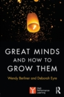 Image for Great minds and how to grow them  : high performance learning