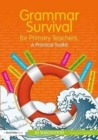 Image for Grammer survival for primary teachers  : a practical toolkit