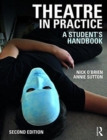 Image for Theatre in practice  : a student's handbook