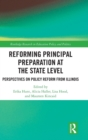 Image for Reforming principal preparation at the state level  : perspectives on policy reform from Illinois