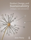 Image for Product design and sustainability  : strategies, tools and practice