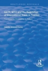 Image for GATT, WTO and the Regulation of International Trade in Textiles