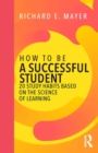 Image for How to be a successful student  : 20 study habits based on the science of learning