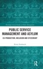 Image for Public service management and asylum  : co-production, inclusion and citizenship