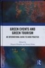 Image for Green events and green tourism  : an international guide to good practice
