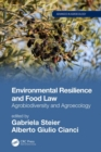 Image for Environmental Resilience and Food Law : Agrobiodiversity and Agroecology