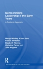 Image for Democratising leadership in the early years  : a systemic approach