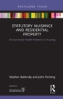 Image for Statutory Nuisance and Residential Property : Environmental Health Problems in Housing