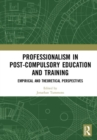 Image for Professionalism in post-compulsory education and training  : empirical and theoretical perspectives