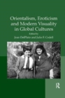 Image for Orientalism, eroticism and modern visuality in global cultures