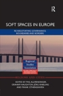 Image for Soft Spaces in Europe : Re-negotiating governance, boundaries and borders