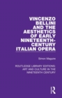 Image for Vincenzo Bellini and the aesthetics of early nineteenth-century Italian opera