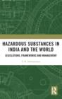 Image for Hazardous substances in India and the world  : legislations, frameworks and management