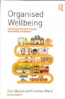Image for Organised wellbeing  : proven and practical lessons from safety excellence