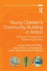 Image for Young Children's Community Building in Action : Embodied, Emplaced and Relational Citizenship