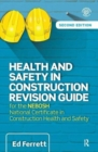 Image for Health and Safety in Construction Revision Guide : for the NEBOSH National Certificate in Construction Health and Safety