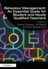 Image for Behaviour management  : an essential guide for student and newly qualified teachers