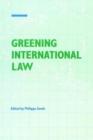 Image for Greening International Law
