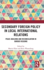 Image for Secondary foreign policy in local international relations  : peace-building and reconciliation in border regions