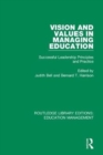 Image for Vision and values in managing education  : successful leadership principles and practice