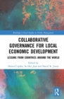 Image for Collaborative governance for local economic development  : lessons from countries around the world