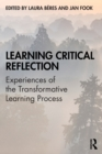 Image for Learning critical reflection  : experiences of the transformative learning process