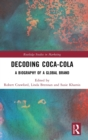 Image for Decoding Coca-Cola : A Biography of a Global Brand