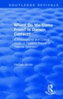 """Image for Where Do We Come From? Is Darwin Correct? : A Philosophical and Critical Study of Darwin's Theory of """"Natural Selection"""""""