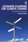 Image for Scenario Planning for Climate Change : A Guide for Strategists