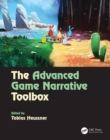Image for The advanced game narrative toolbox