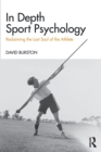 Image for In depth sport psychology  : reclaiming the lost soul of the athlete