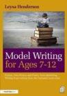 Image for Model writing for ages 7-12  : fiction, non-fiction and poetry texts modelling writing expectations from the National Curriculum